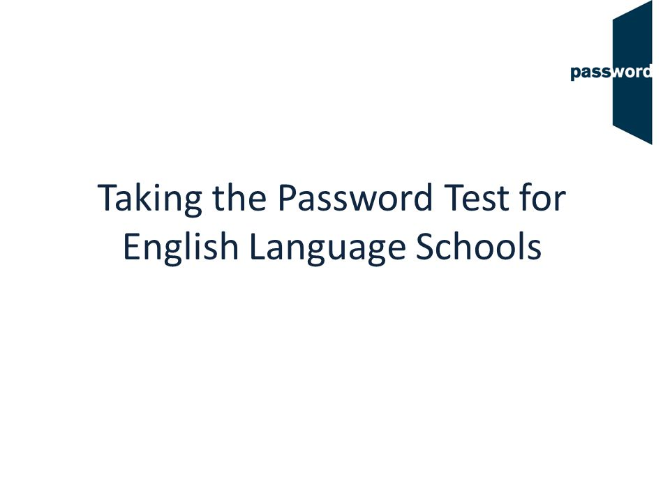 Taking the Password Test for English Language Schools