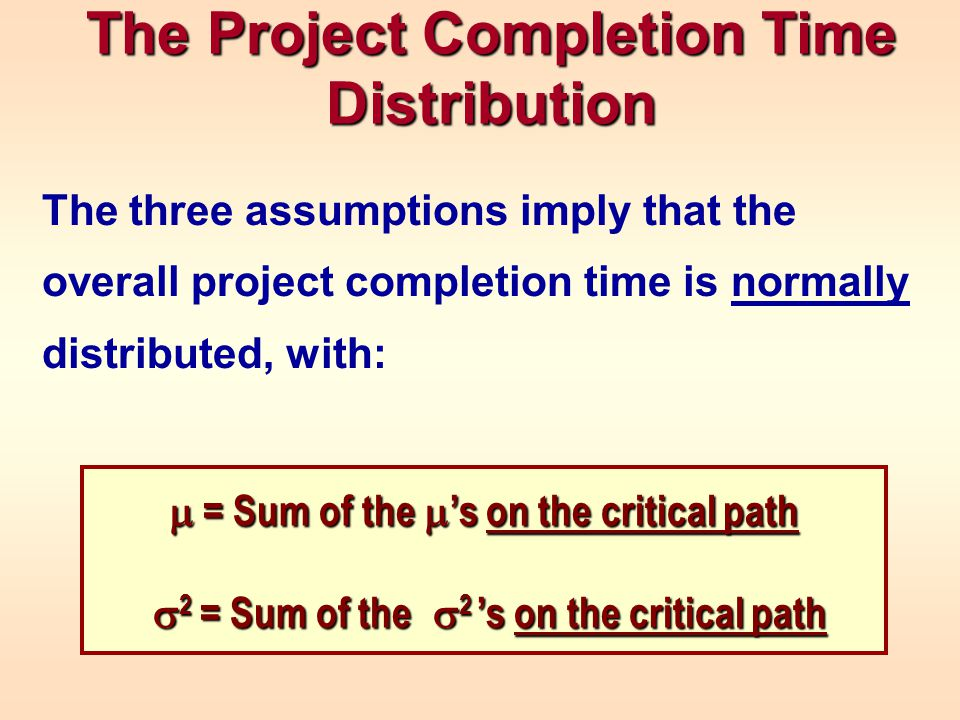 Suppose an analysis of the competition indicated: –If the project is completed within 180 days, this would yields an additional profit of $1 million.