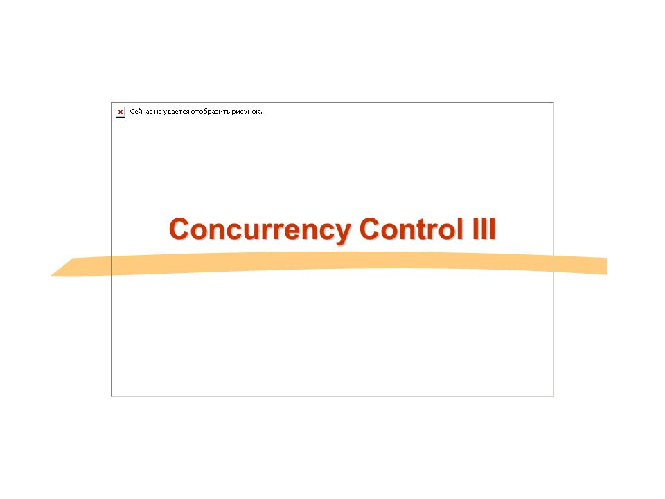 Concurrency Control III