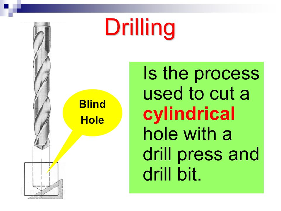 BORING Thru Hole Enlarges the hole slightly and makes it rounder and straighter.