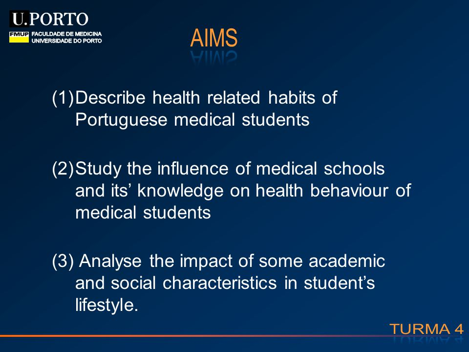 (1)Describe health related habits of Portuguese medical students (2)Study the influence of medical schools and its knowledge on health behaviour of me