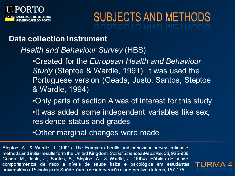 Data collection instrument Health and Behaviour Survey (HBS) Created for the European Health and Behaviour Study (Steptoe & Wardle, 1991). It was used