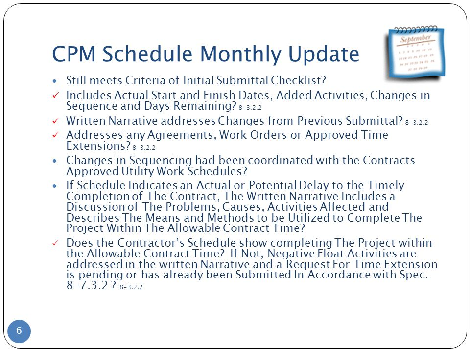 CPM Schedule Monthly Update Still meets Criteria of Initial Submittal Checklist.