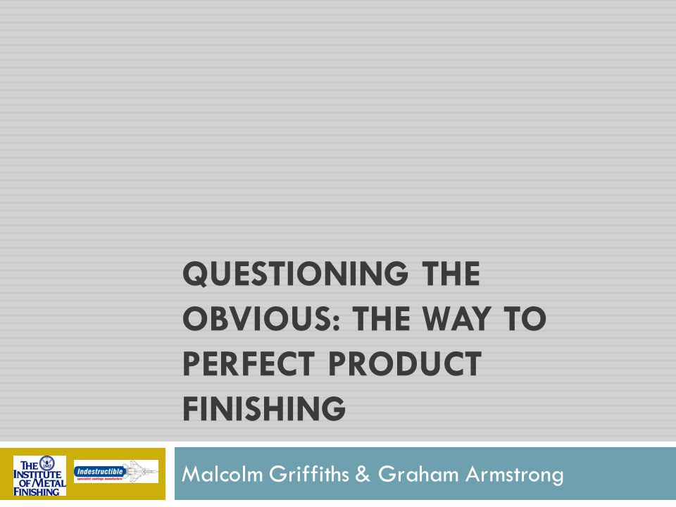 Many Surface Coatings Problems Occur Because: The Correct Specification Is Never Established No Testing Regime Has Been Put In Place Why the Obvious?