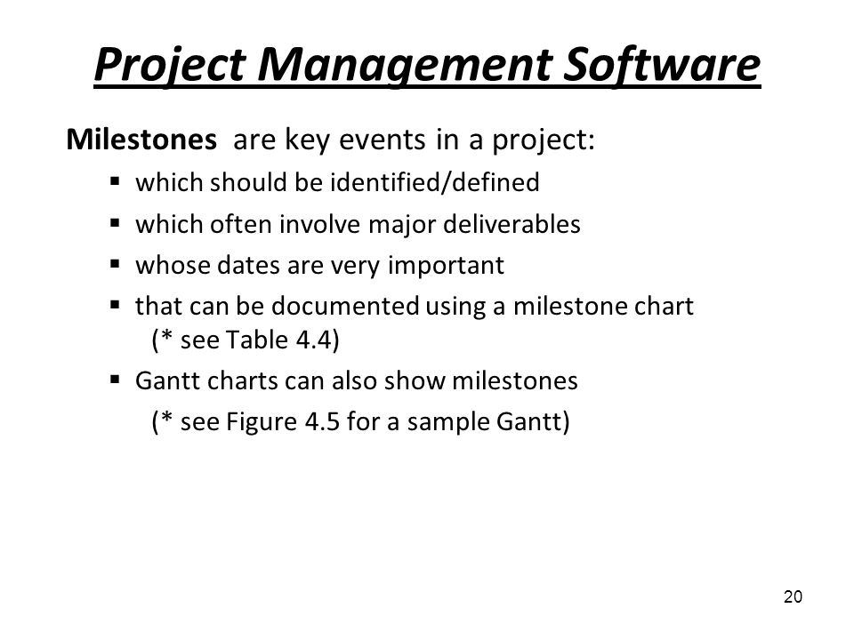 Project Management Software Milestones are key events in a project: which should be identified/defined which often involve major deliverables whose da