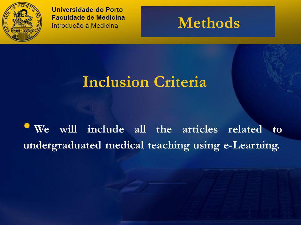 We will include all the articles related to undergraduated medical teaching using e-Learning.