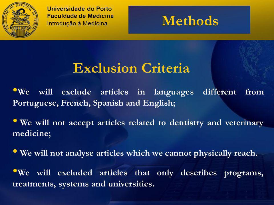 We will exclude articles in languages different from Portuguese, French, Spanish and English; We will not accept articles related to dentistry and veterinary medicine; We will not analyse articles which we cannot physically reach.