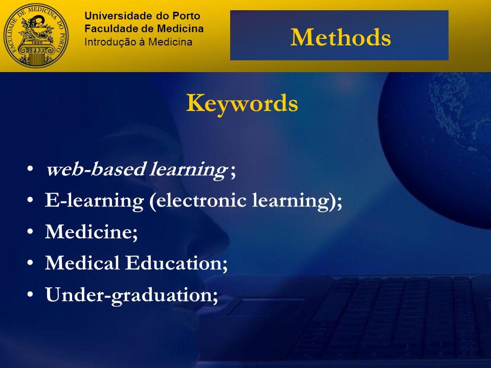 Keywords web-based learning ; E-learning (electronic learning); Medicine; Medical Education; Under-graduation; Universidade do Porto Faculdade de Medicina Introdução à Medicina Methods