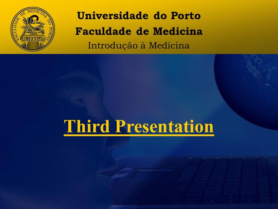 Introduction Aims Methods Results Discussion Universidade do Porto Faculdade de Medicina Introdução à Medicina Summary