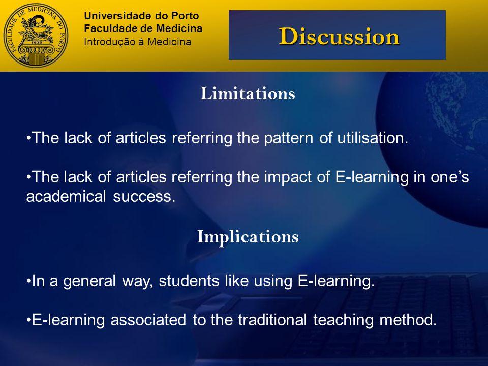 Universidade do Porto Faculdade de Medicina Introdução à Medicina Discussion Limitations The lack of articles referring the pattern of utilisation.