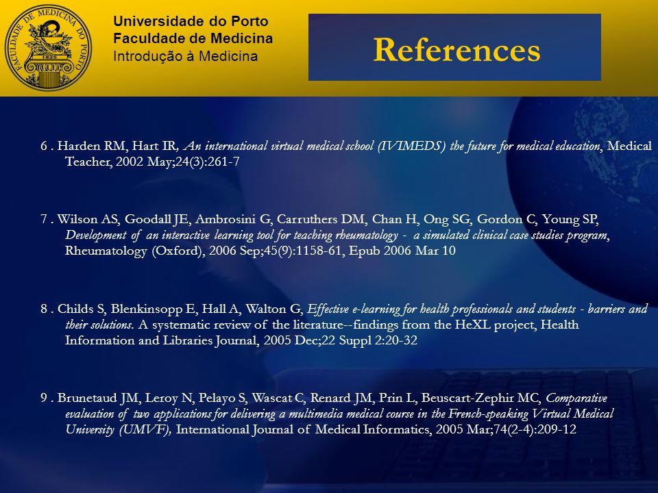 Universidade do Porto Faculdade de Medicina Introdução à Medicina References 6.