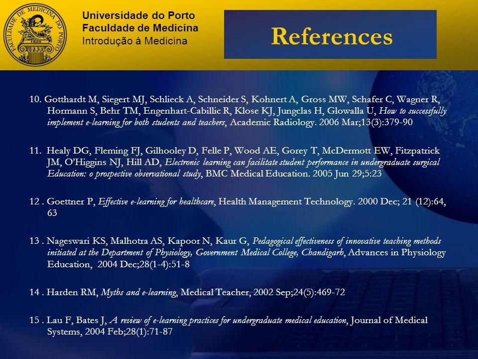 Universidade do Porto Faculdade de Medicina Introdução à Medicina References 10.