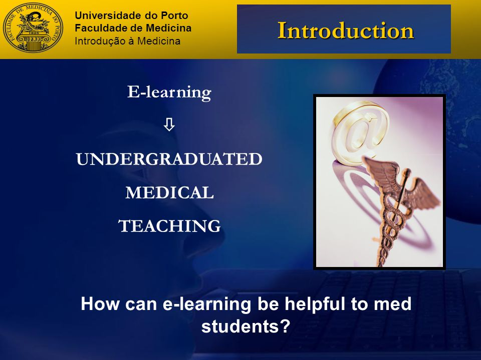 Supporting future doctors with access to the up-to- date medical knowledge; Interactive model of learning stimulates knowledge acquisition; Also provides flexibility and collaboration.