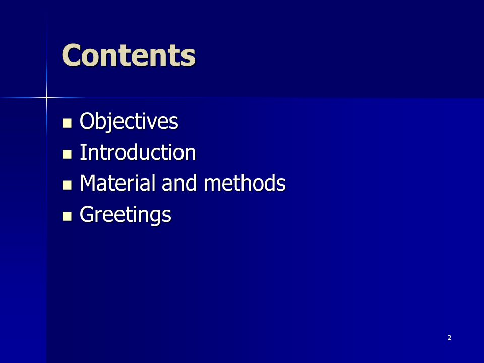 2 Contents Objectives Objectives Introduction Introduction Material and methods Material and methods Greetings Greetings