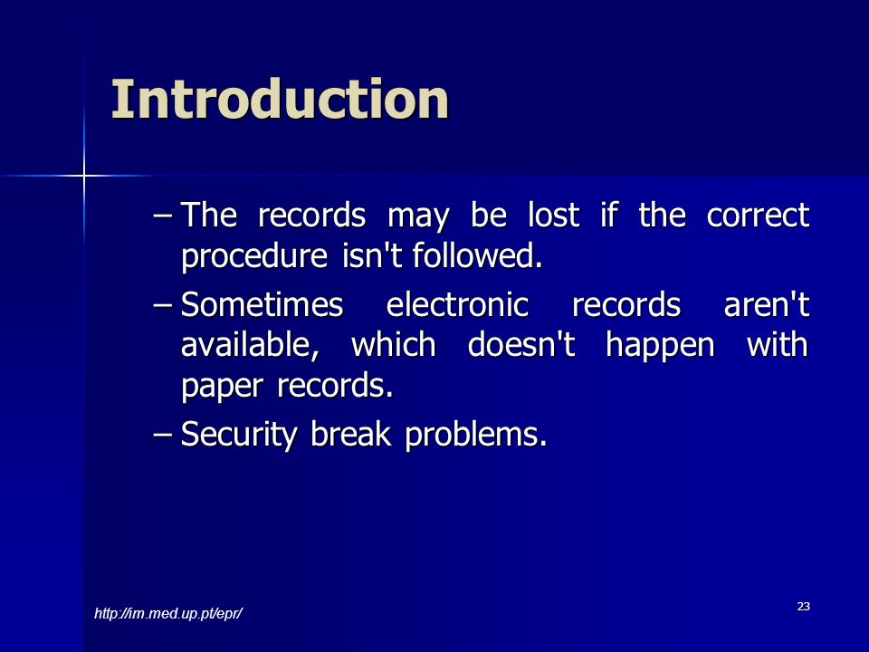 23 –The records may be lost if the correct procedure isn t followed.