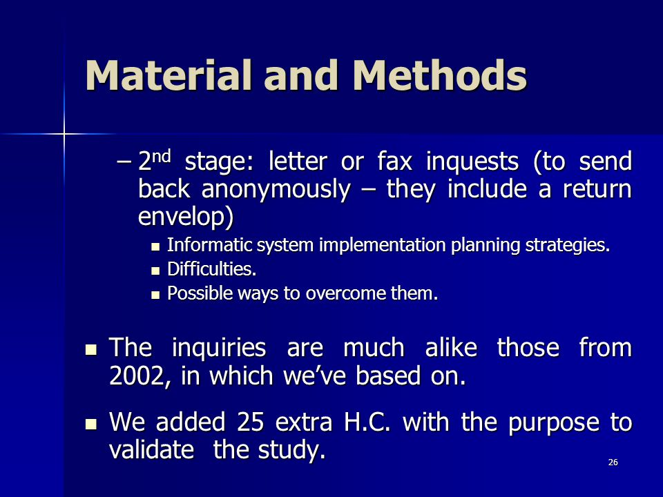 26 –2 nd stage: letter or fax inquests (to send back anonymously – they include a return envelop) Informatic system implementation planning strategies.