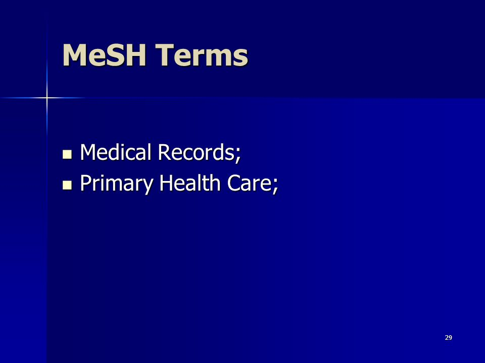 29 MeSH Terms Medical Records; Medical Records; Primary Health Care; Primary Health Care;
