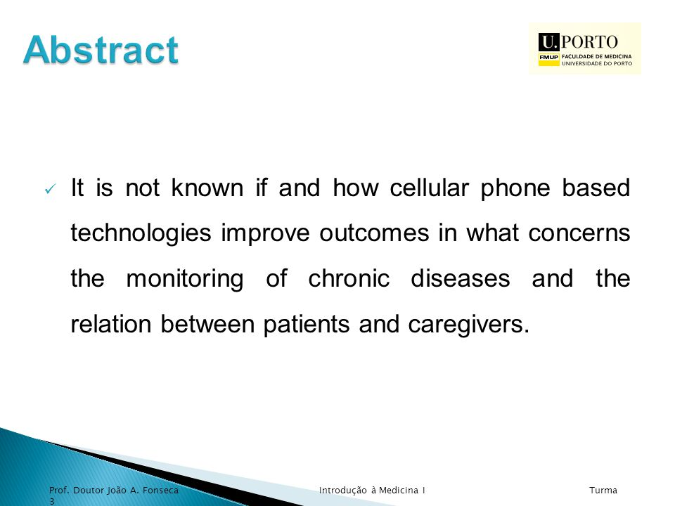 It is not known if and how cellular phone based technologies improve outcomes in what concerns the monitoring of chronic diseases and the relation between patients and caregivers.