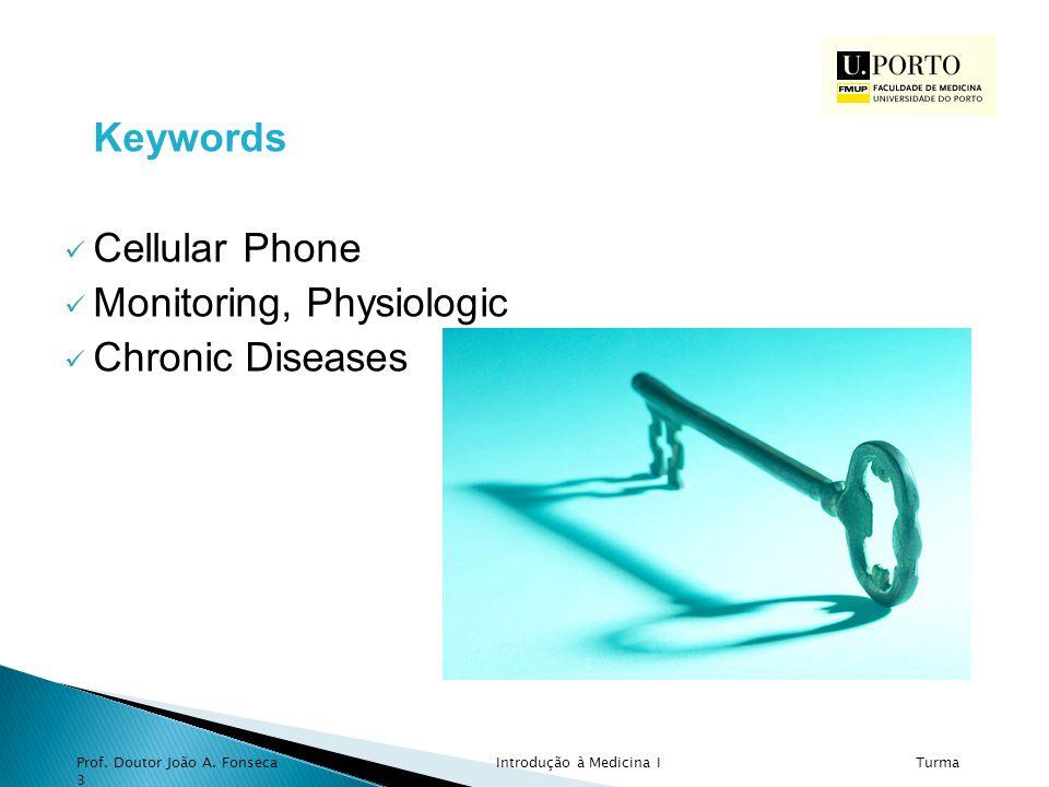 Keywords Cellular Phone Monitoring, Physiologic Chronic Diseases Prof.