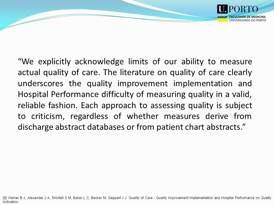 We explicitly acknowledge limits of our ability to measure actual quality of care.