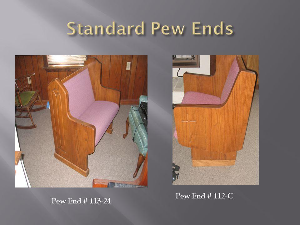 Pew End # 113-24 Pew End # 112-C