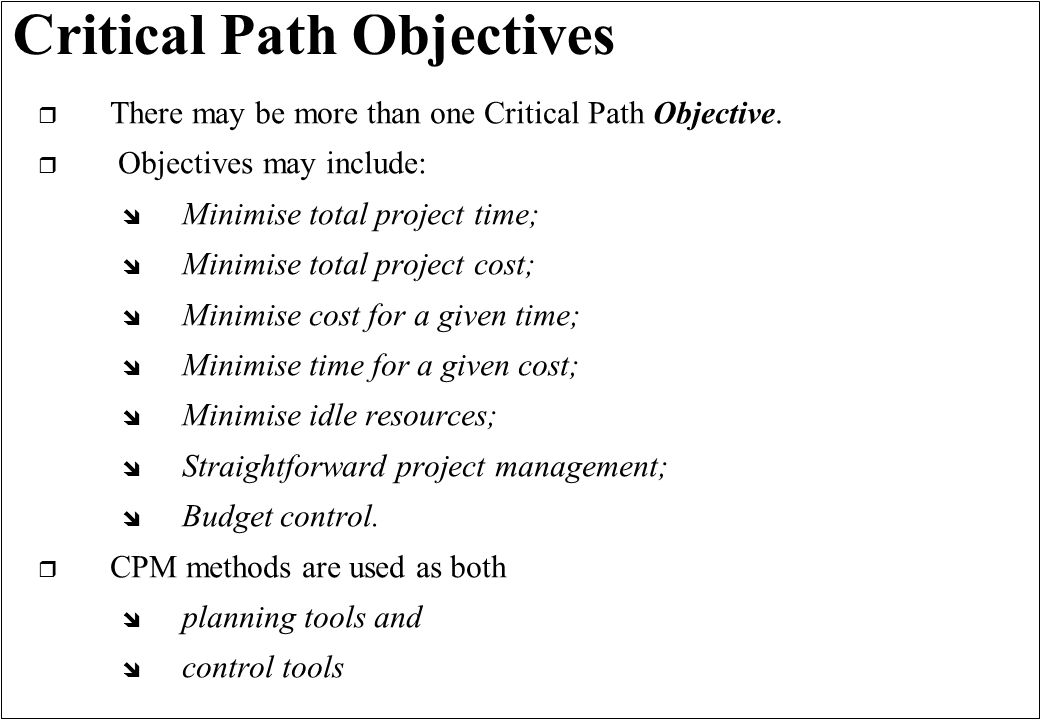 Critical Path Objectives r There may be more than one Critical Path Objective.