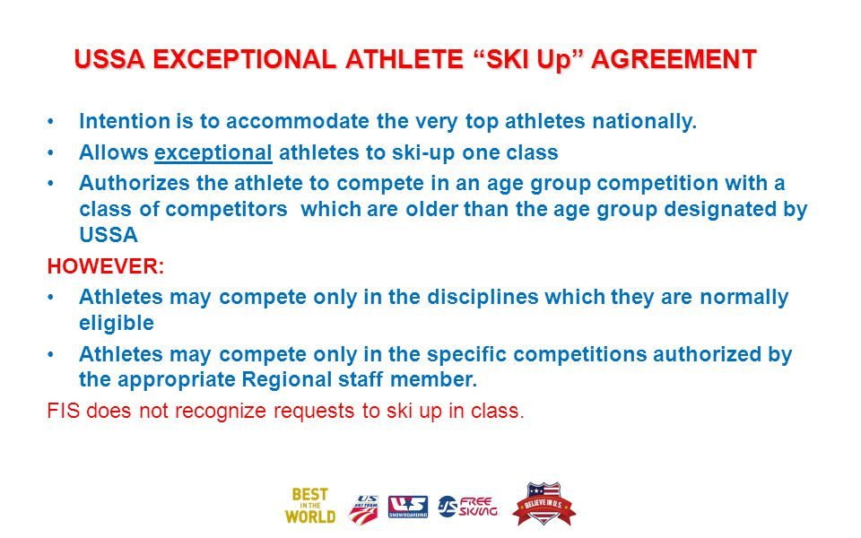 USSA EXCEPTIONAL ATHLETE SKI Up AGREEMENT Intention is to accommodate the very top athletes nationally.