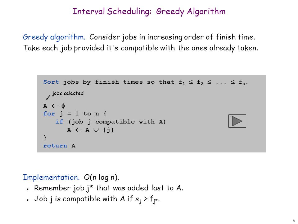 6 Greedy algorithm. Consider jobs in increasing order of finish time.