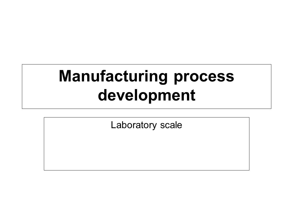 Manufacturing process development Laboratory scale