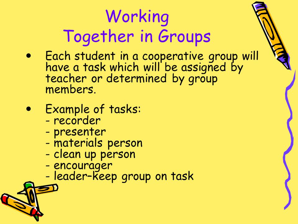 Working Together in Groups Each student in a cooperative group will have a task which will be assigned by teacher or determined by group members. Exam