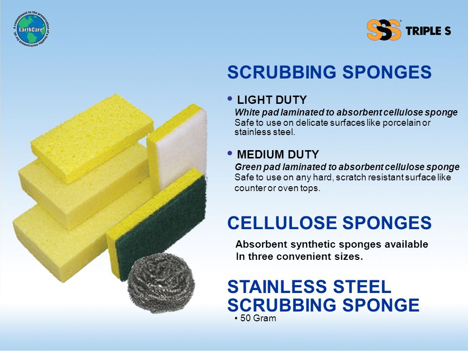 SCRUBBING SPONGES LIGHT DUTY White pad laminated to absorbent cellulose sponge Safe to use on delicate surfaces like porcelain or stainless steel.