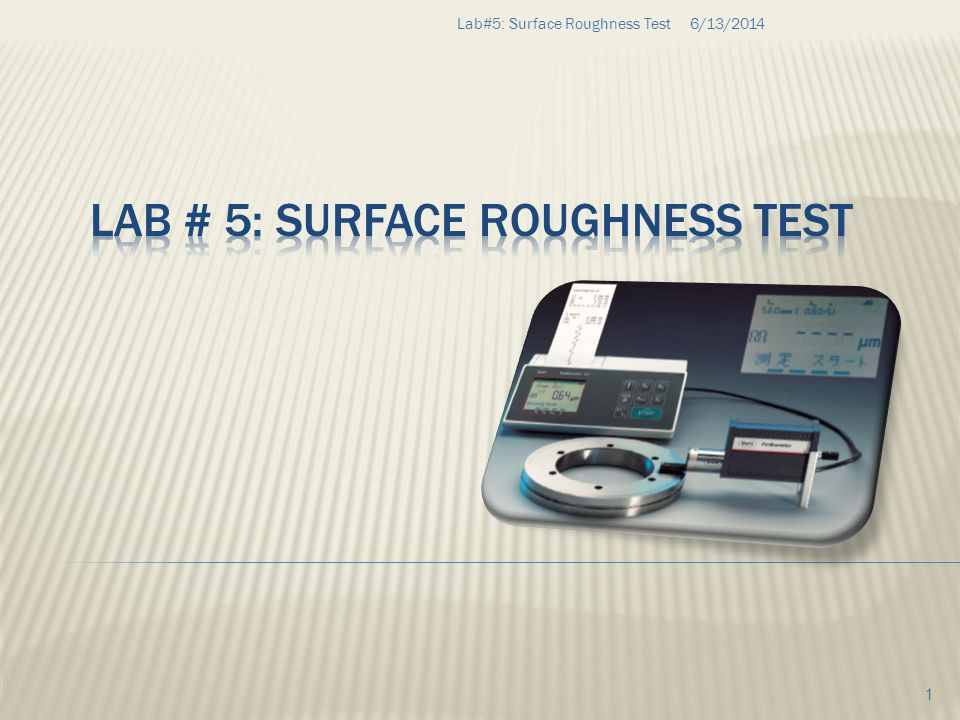 To understand surface roughness terminology and its parameters.
