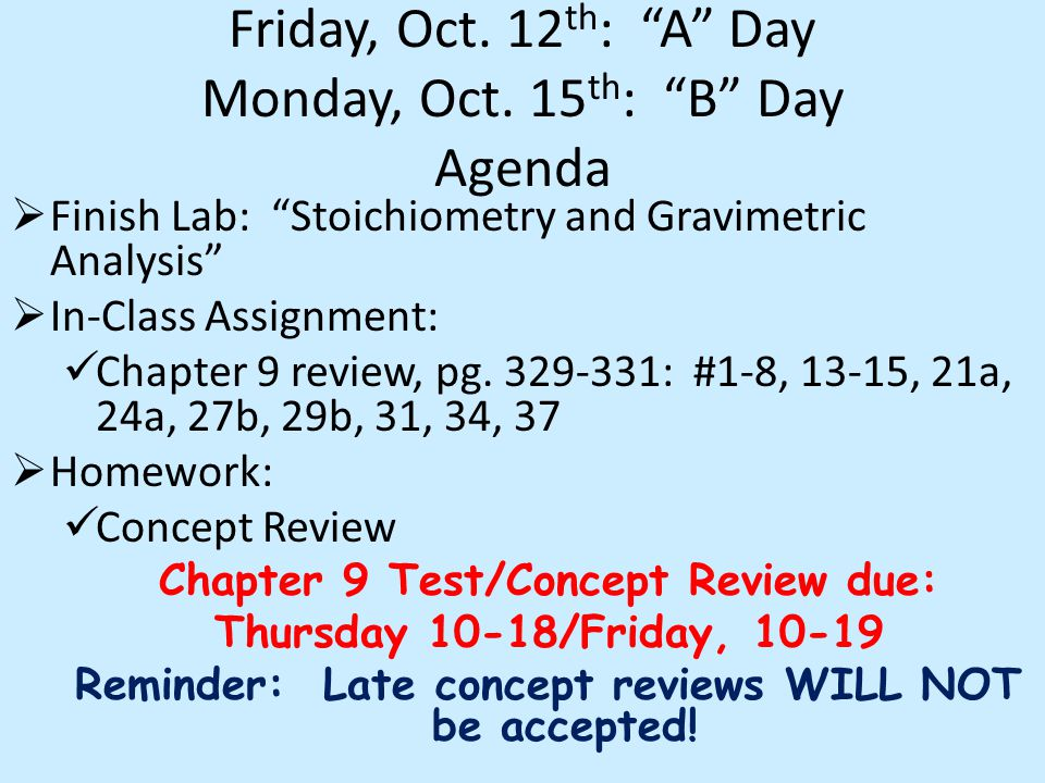 Friday, Oct. 12 th : A Day Monday, Oct.