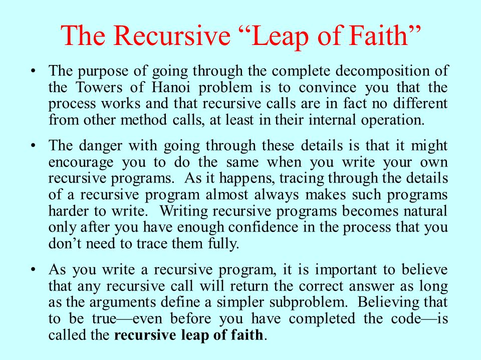 The Recursive Paradigm Most recursive methods you encounter in an introductory course have bodies that fit the following general pattern: if ( test for a simple case ) { Compute and return the simple solution without using recursion.