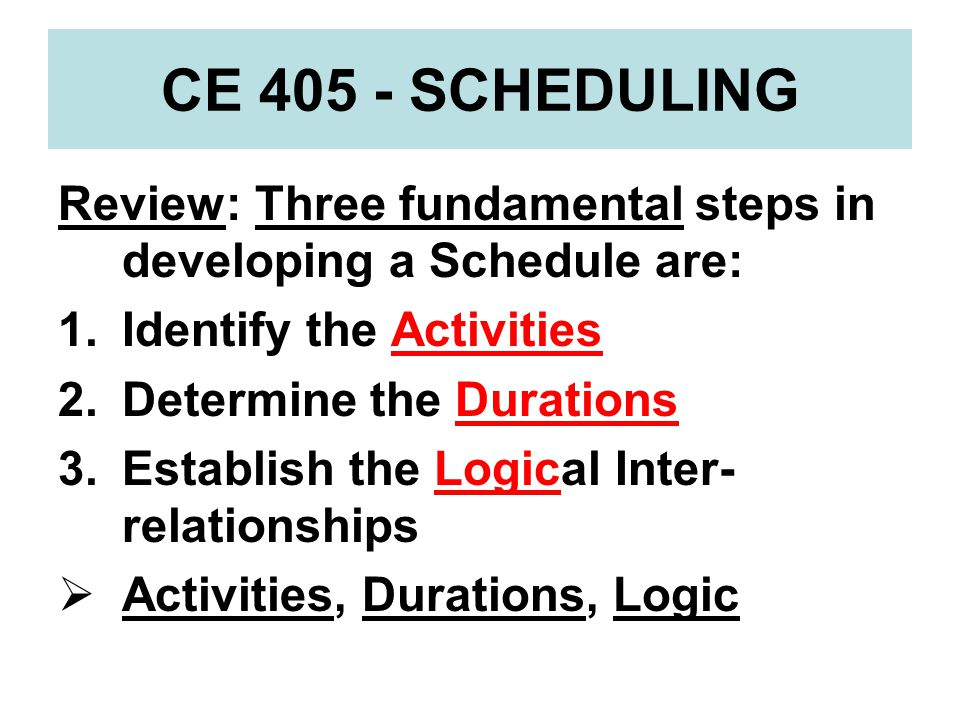 CE 405 - SCHEDULING Were the four Activity relationships that were just discussed potential constraints (physical, resource, safety, preferential).