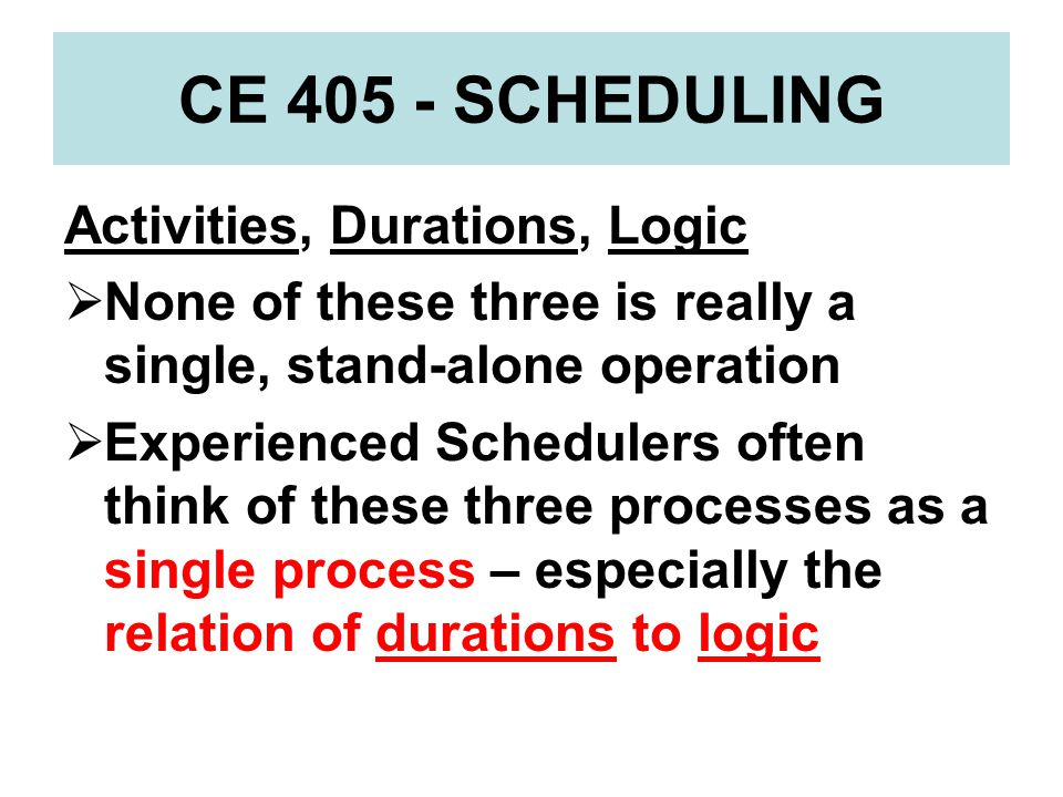 CE 405 - SCHEDULING Activity-On-Node (AON) Networks: AON Networks are normally displayed as boxes connected with lines.