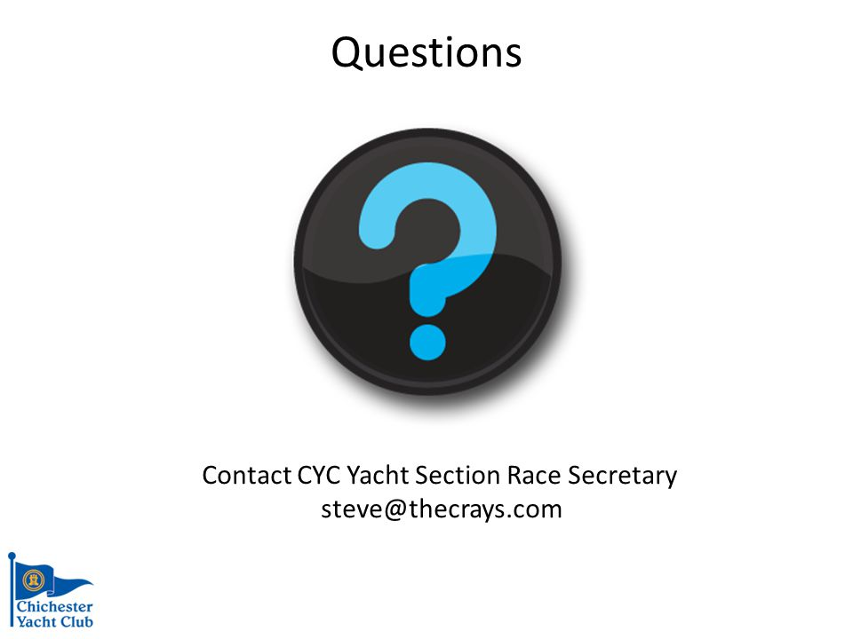 Questions Contact CYC Yacht Section Race Secretary steve@thecrays.com