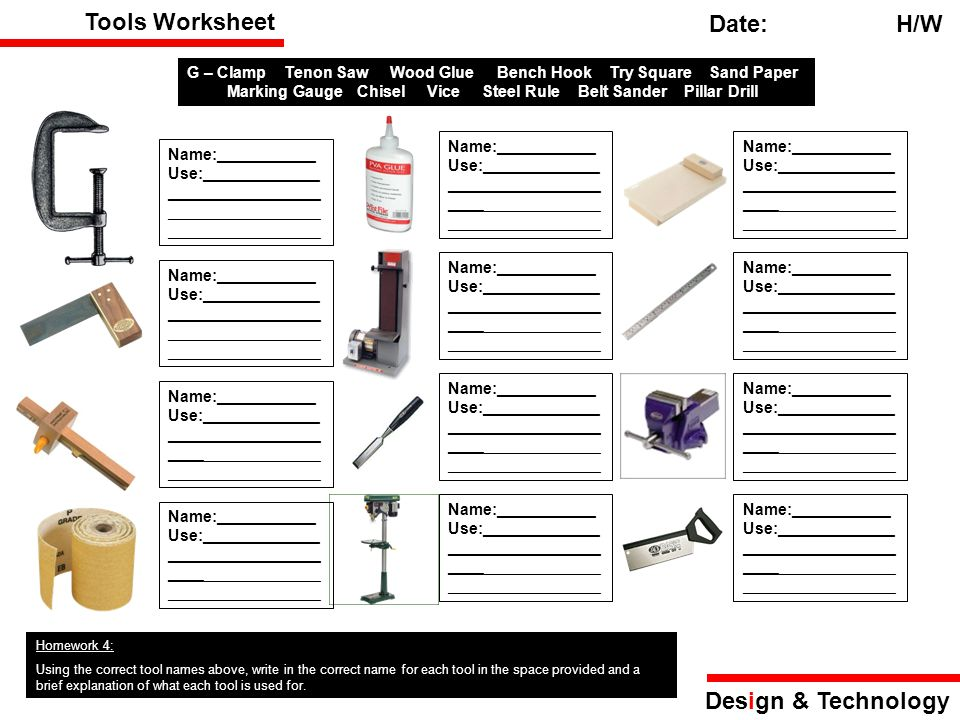 Tools Worksheet Date: H/W Design & Technology Homework 4: Using the correct tool names above, write in the correct name for each tool in the space pro