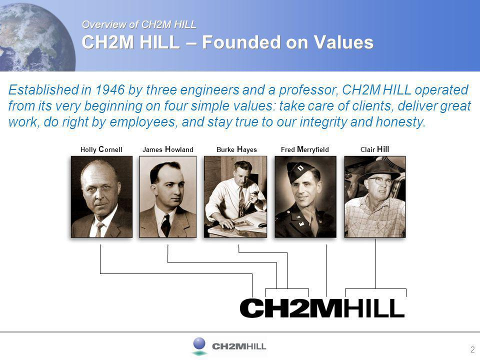 3 Overview of CH2M HILL CH2M HILL at a Glance Over 26,000 professional staff.