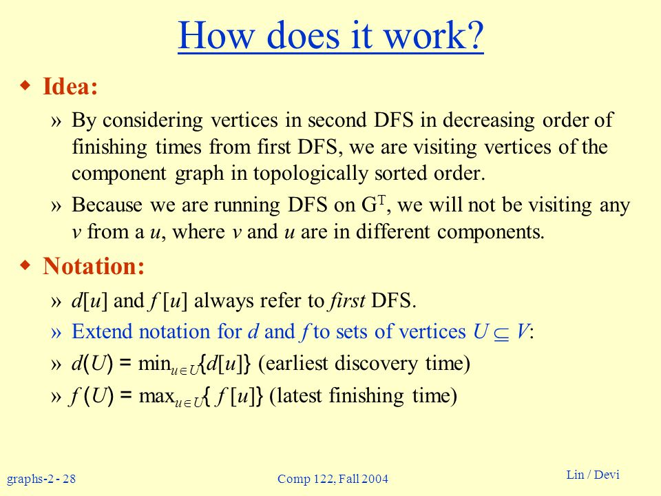 graphs Lin / Devi Comp 122, Fall 2004 How does it work.