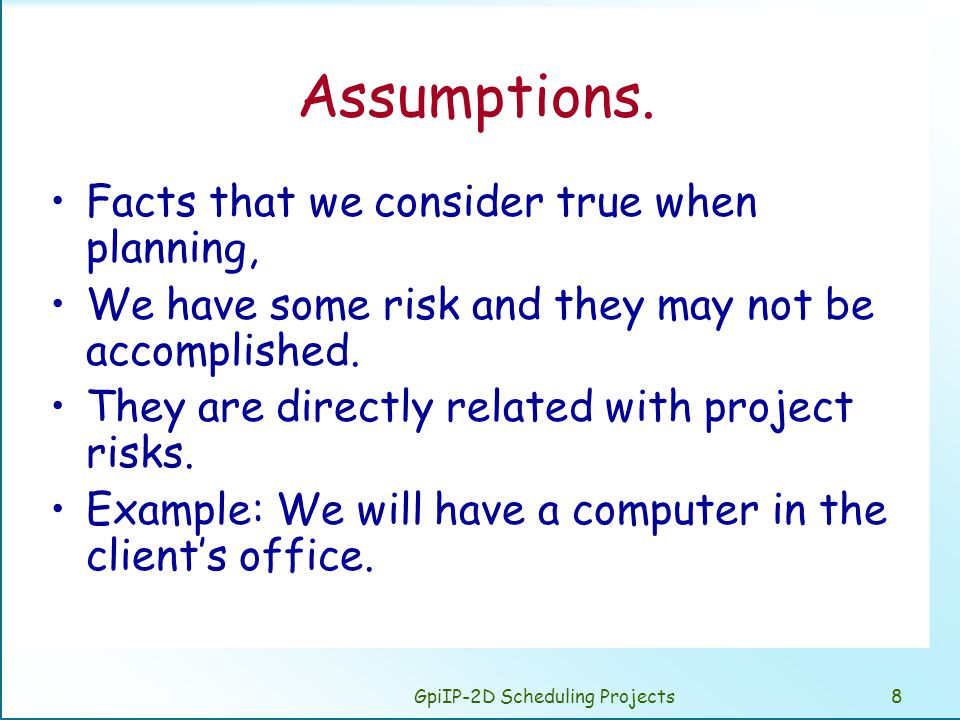 GpiIP-2D Scheduling Projects8 Assumptions.