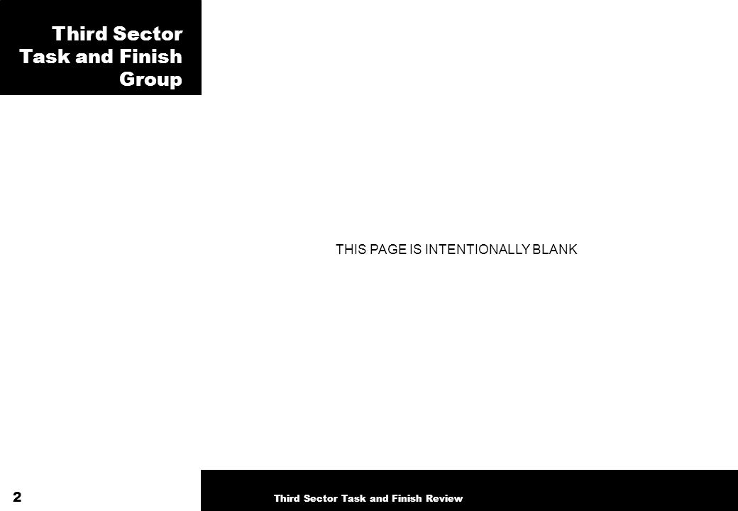 THIS PAGE IS INTENTIONALLY BLANK 2 Third Sector Task and Finish Group Third Sector Task and Finish Review