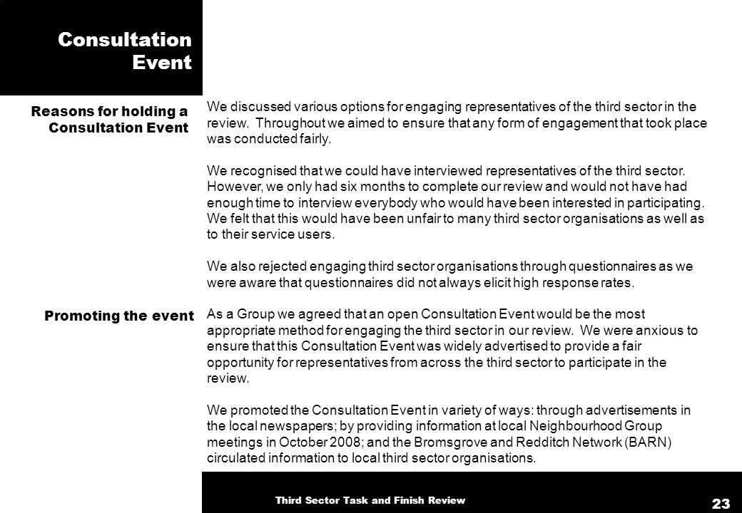 Consultation Event Reasons for holding a Consultation Event Promoting the event We discussed various options for engaging representatives of the third