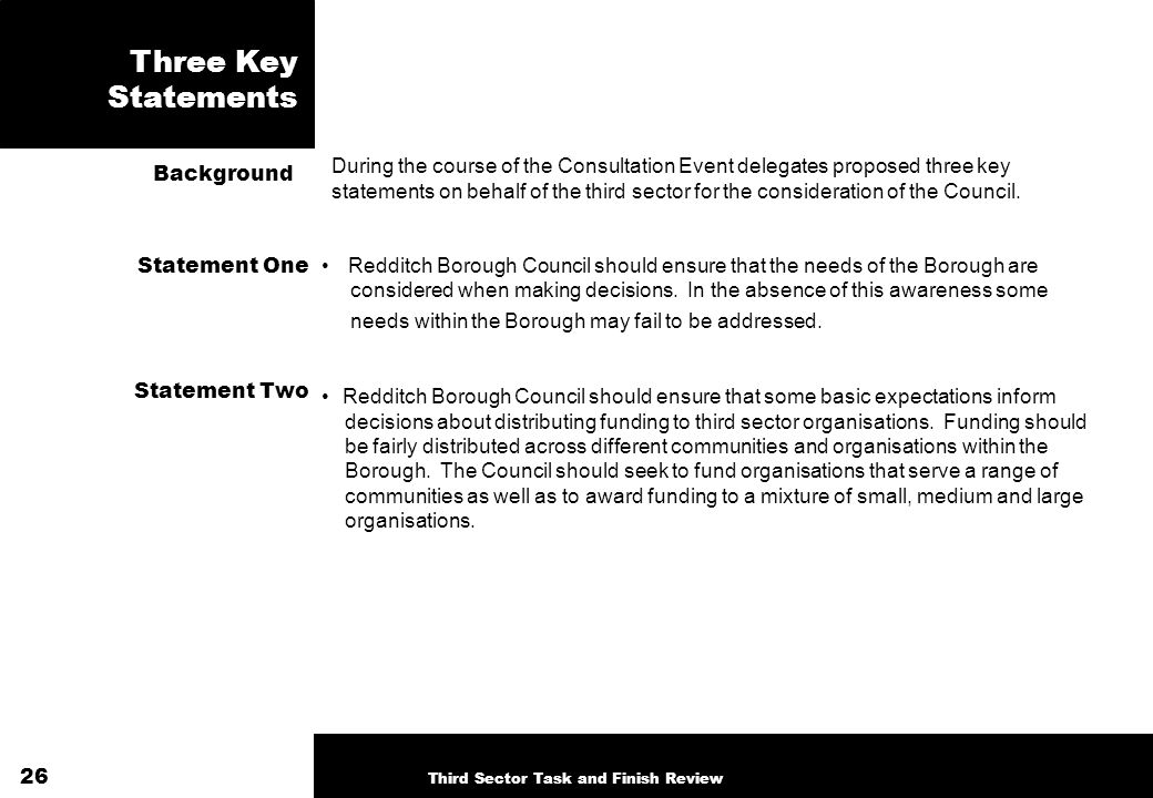 Three Key Statements During the course of the Consultation Event delegates proposed three key statements on behalf of the third sector for the consideration of the Council.
