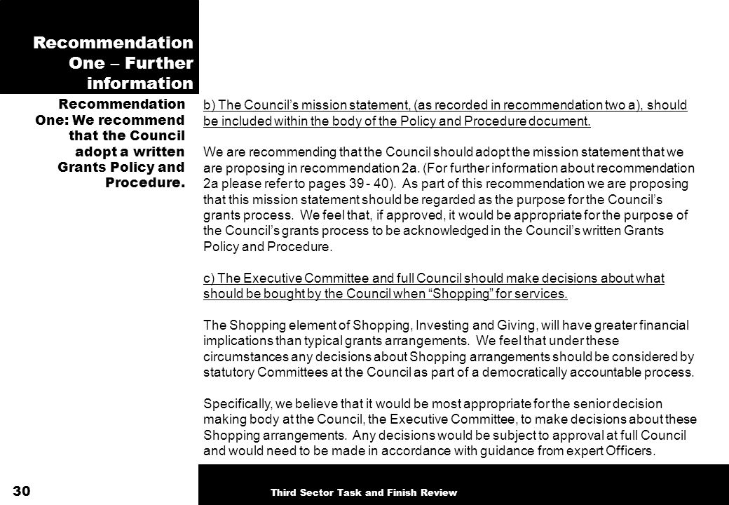 Recommendation One – Further information b) The Councils mission statement, (as recorded in recommendation two a), should be included within the body of the Policy and Procedure document.