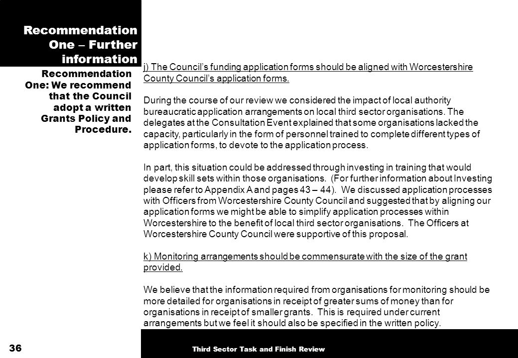 Recommendation One – Further information j) The Councils funding application forms should be aligned with Worcestershire County Councils application forms.