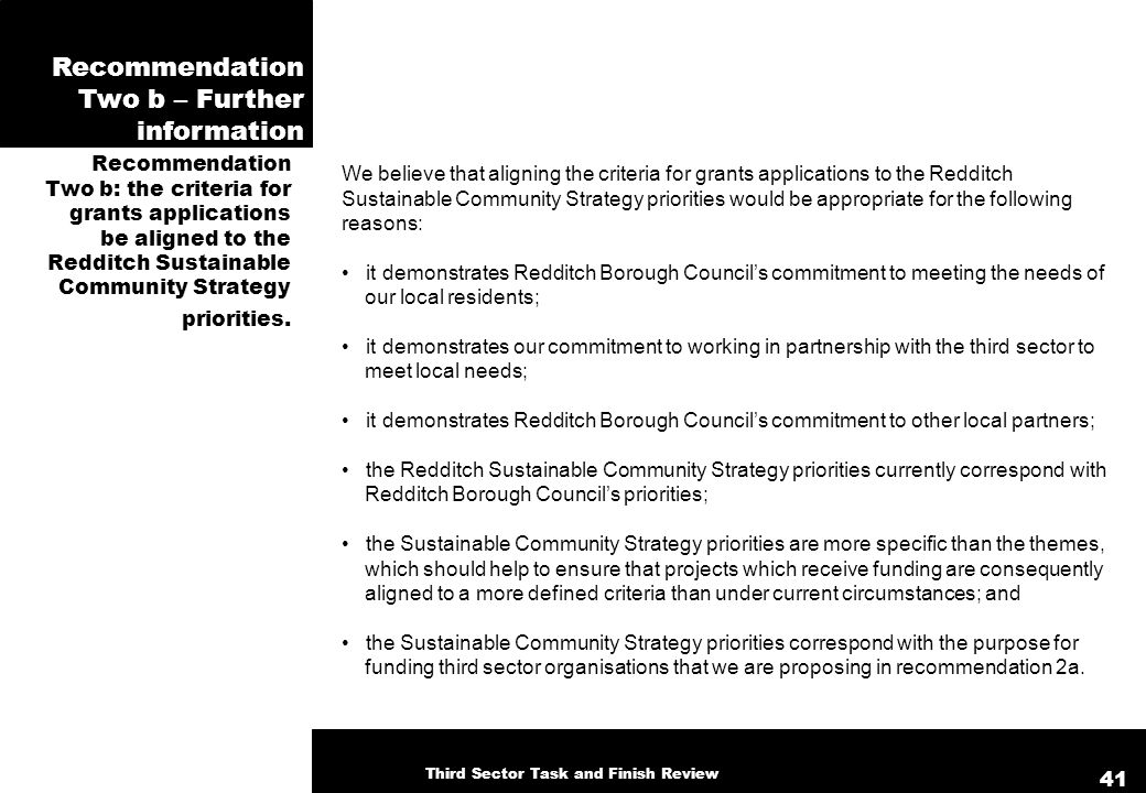 Recommendation Two b – Further information Recommendation Two b: the criteria for grants applications be aligned to the Redditch Sustainable Community