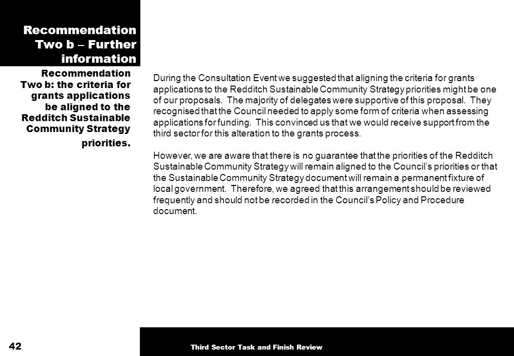 Recommendation Two b – Further information Recommendation Two b: the criteria for grants applications be aligned to the Redditch Sustainable Community Strategy priorities.
