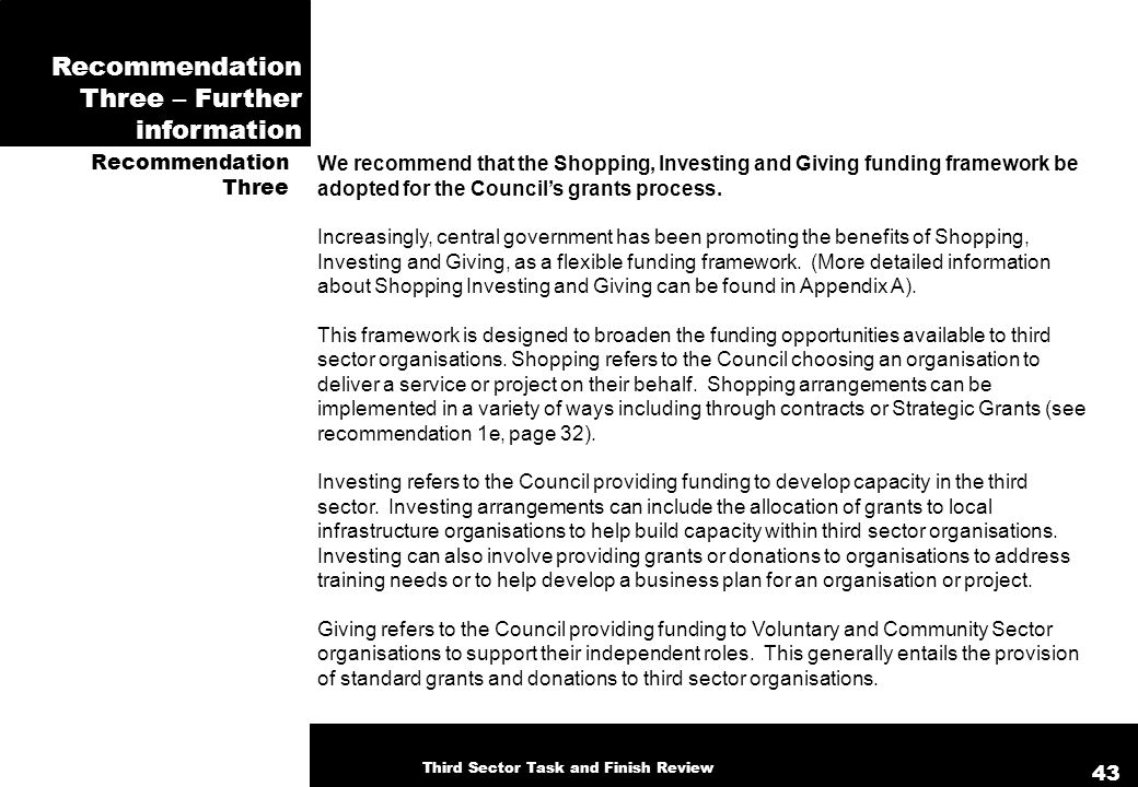 Recommendation Three – Further information We recommend that the Shopping, Investing and Giving funding framework be adopted for the Councils grants process.