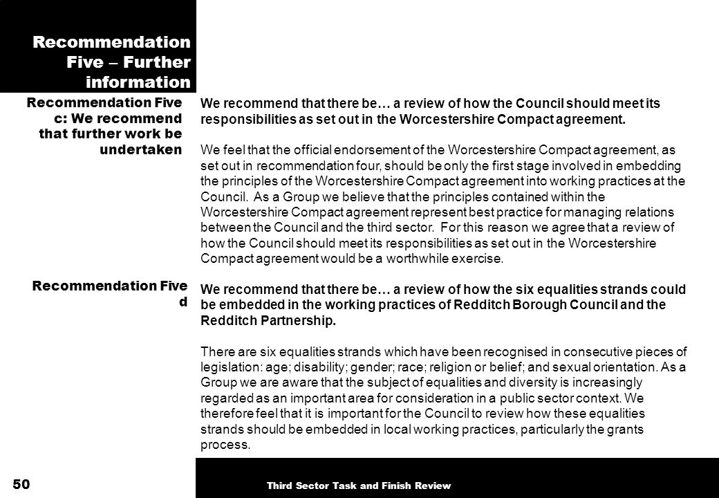 Recommendation Five – Further information We recommend that there be… a review of how the Council should meet its responsibilities as set out in the W